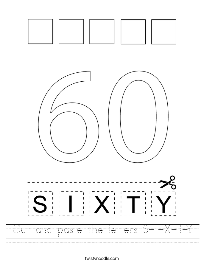 Cut and paste the letters S-I-X-T-Y. Worksheet