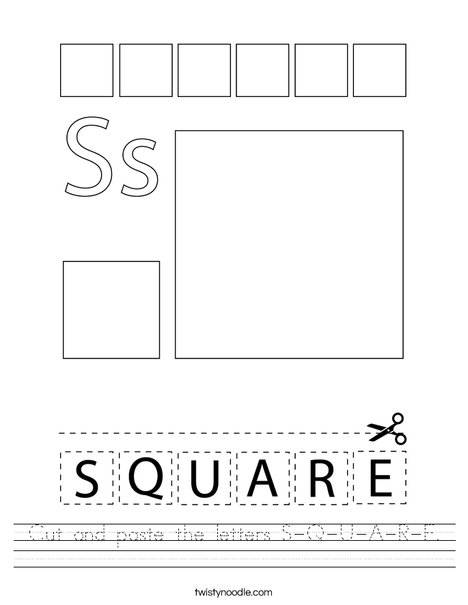 Cut and paste the letters S-Q-U-A-R-E. Worksheet