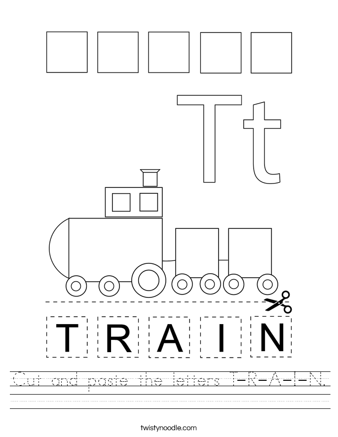 Cut and paste the letters T-R-A-I-N. Worksheet