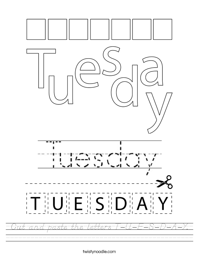 Cut and paste the letters T-U-E-S-D-A-Y. Worksheet