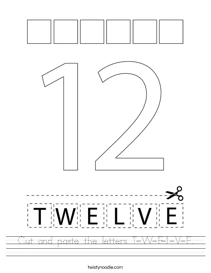 Cut and paste the letters T-W-E-L-V-E. Worksheet