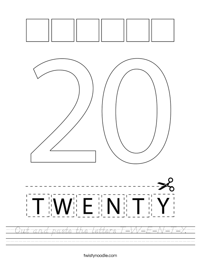 Cut and paste the letters T-W-E-N-T-Y. Worksheet