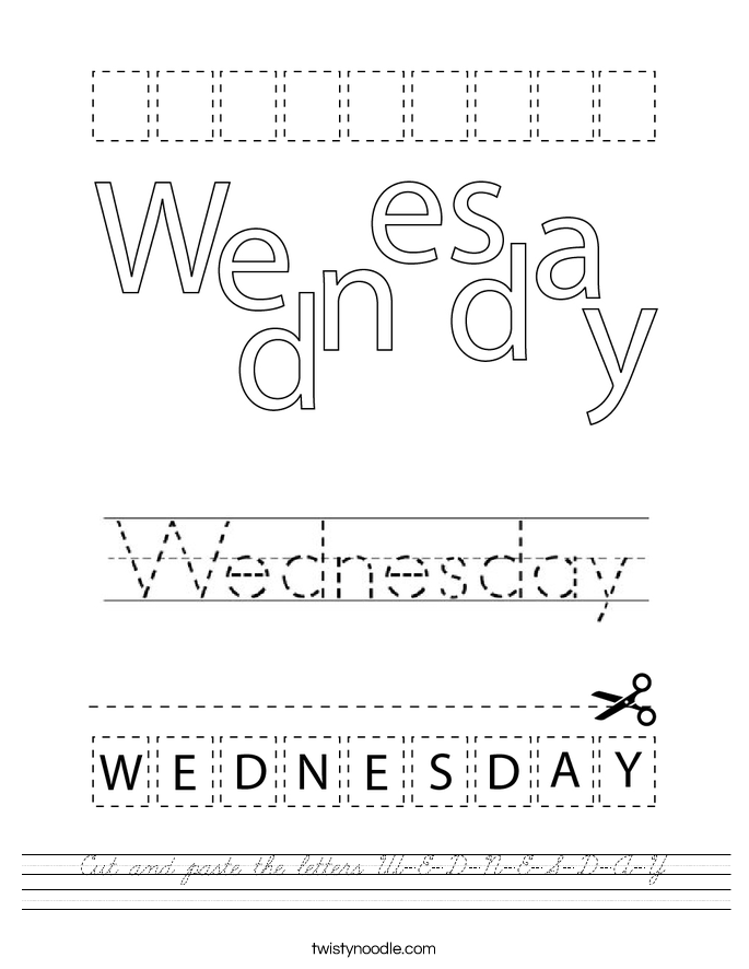 Cut and paste the letters W-E-D-N-E-S-D-A-Y. Worksheet