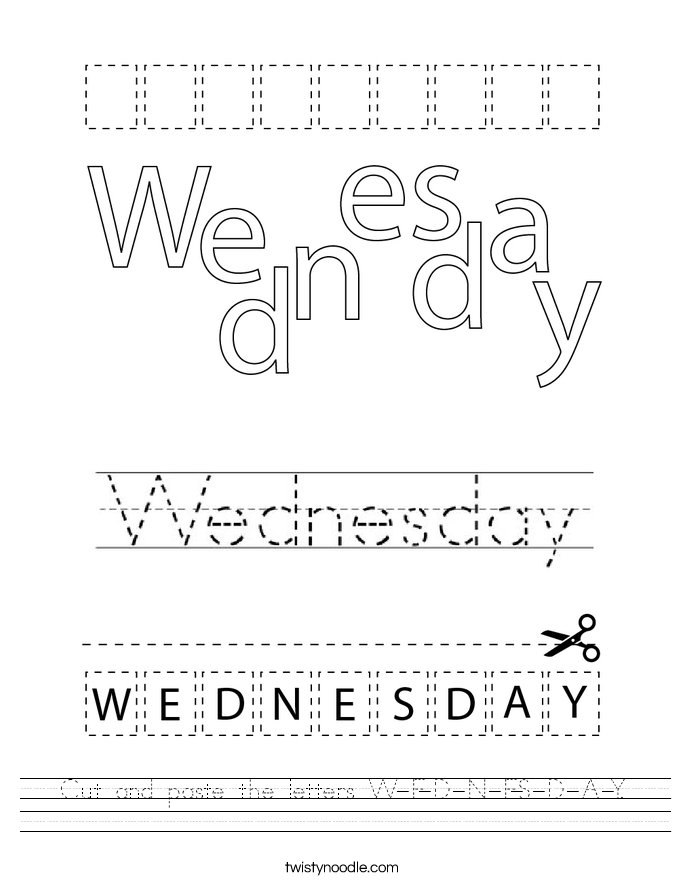 Cut and paste the letters W-E-D-N-E-S-D-A-Y. Worksheet
