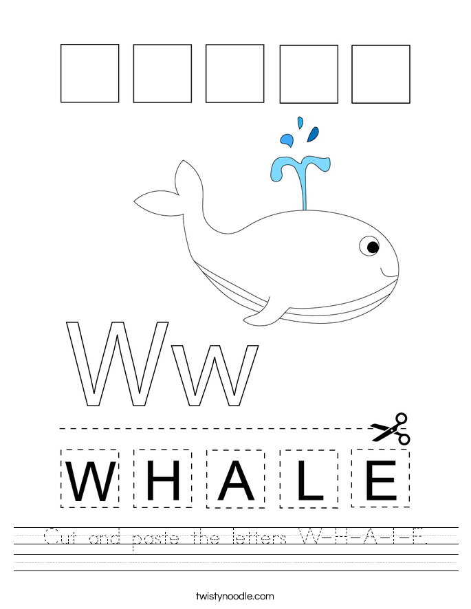 Cut and paste the letters W-H-A-L-E. Worksheet