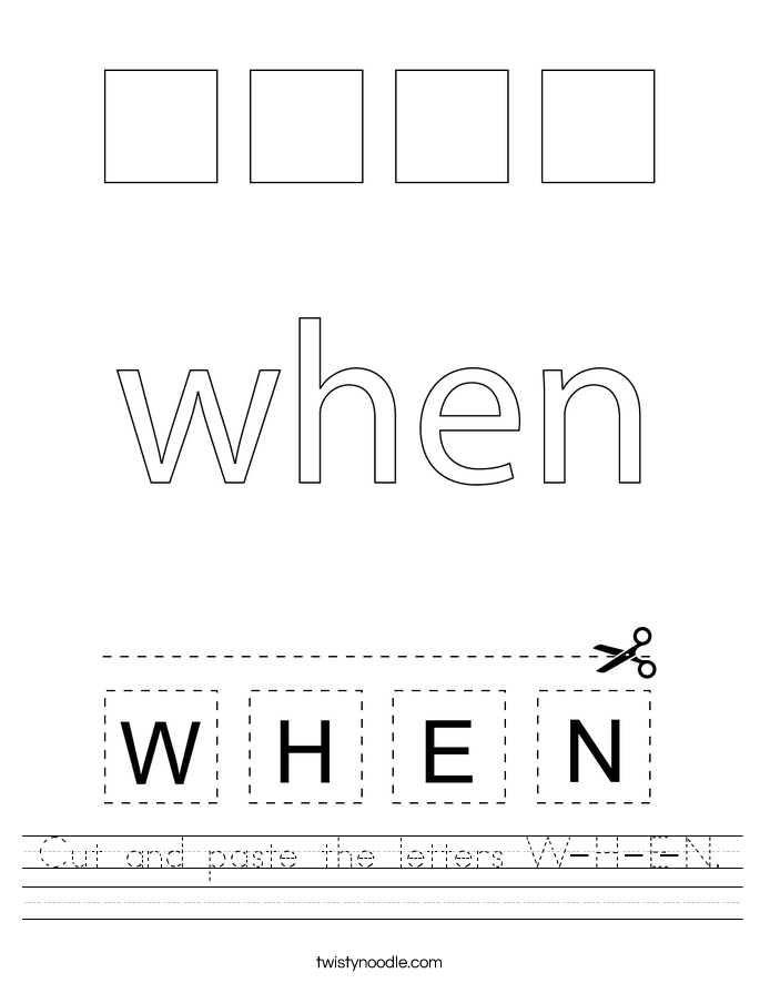 Cut and paste the letters W-H-E-N. Worksheet