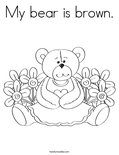 My bear is brown. Coloring Page