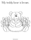 My teddy bear is brown.Coloring Page