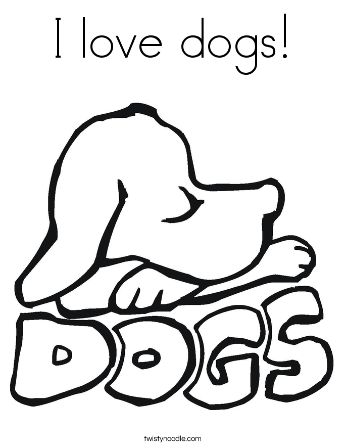 I love dogs Coloring Page - Twisty Noodle