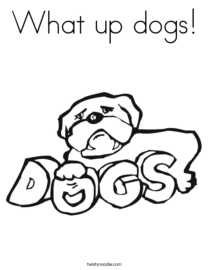 What up dogs! Coloring Page