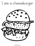 I ate a cheeseburgerColoring Page