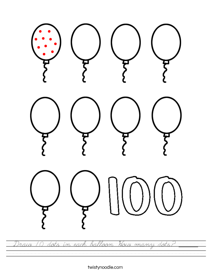Draw 10 dots in each balloon. How many dots? _______ Worksheet