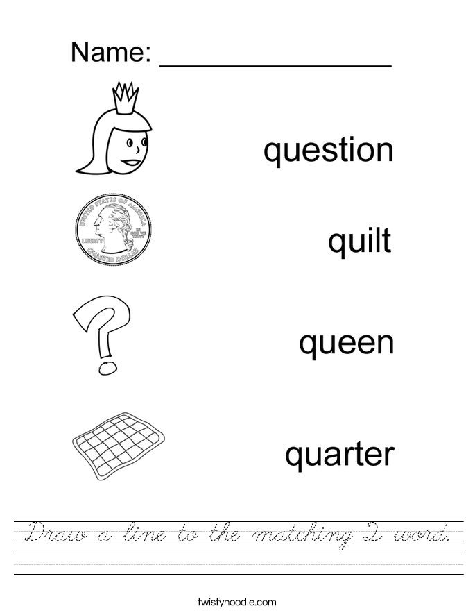 Draw a line to the matching Q word. Worksheet