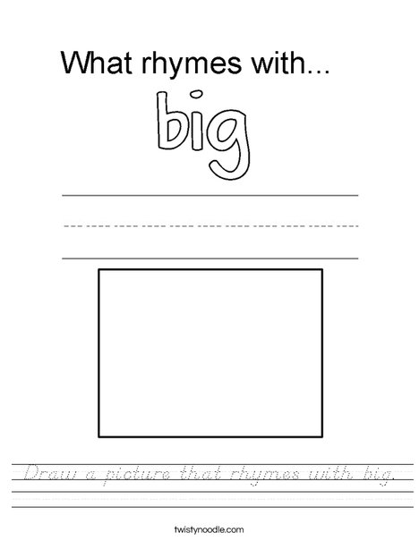 Draw a picture that rhymes with big. Worksheet