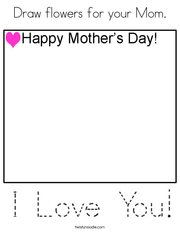 Draw flowers for your Mom. Coloring Page