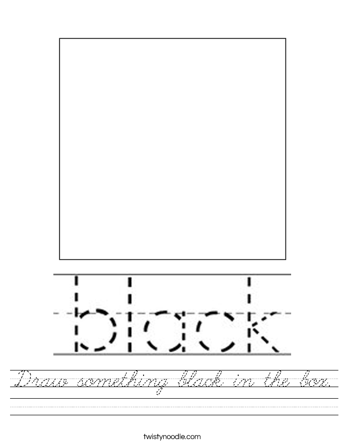 Draw something black in the box. Worksheet