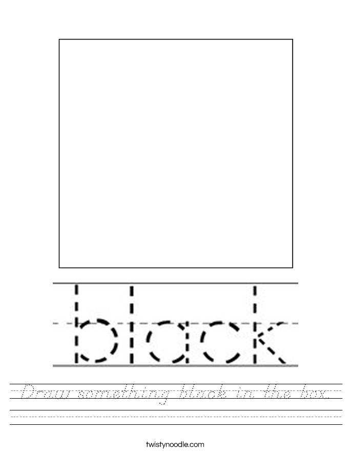 Draw something black in the box. Worksheet