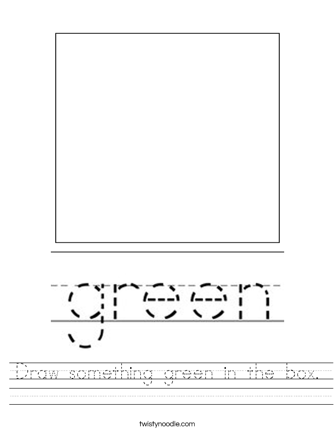 Draw something green in the box. Worksheet