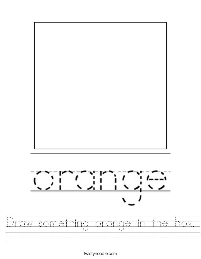 Draw something orange in the box. Worksheet
