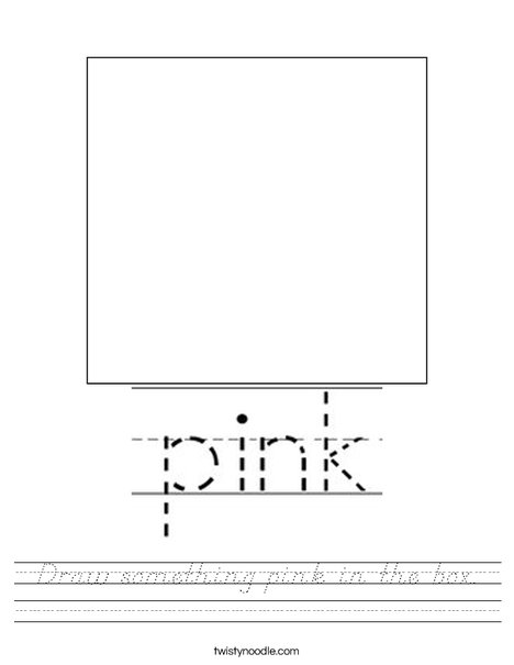 Draw something pink in the box. Worksheet