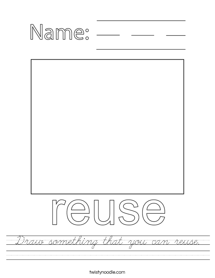 Draw something that you can reuse. Worksheet