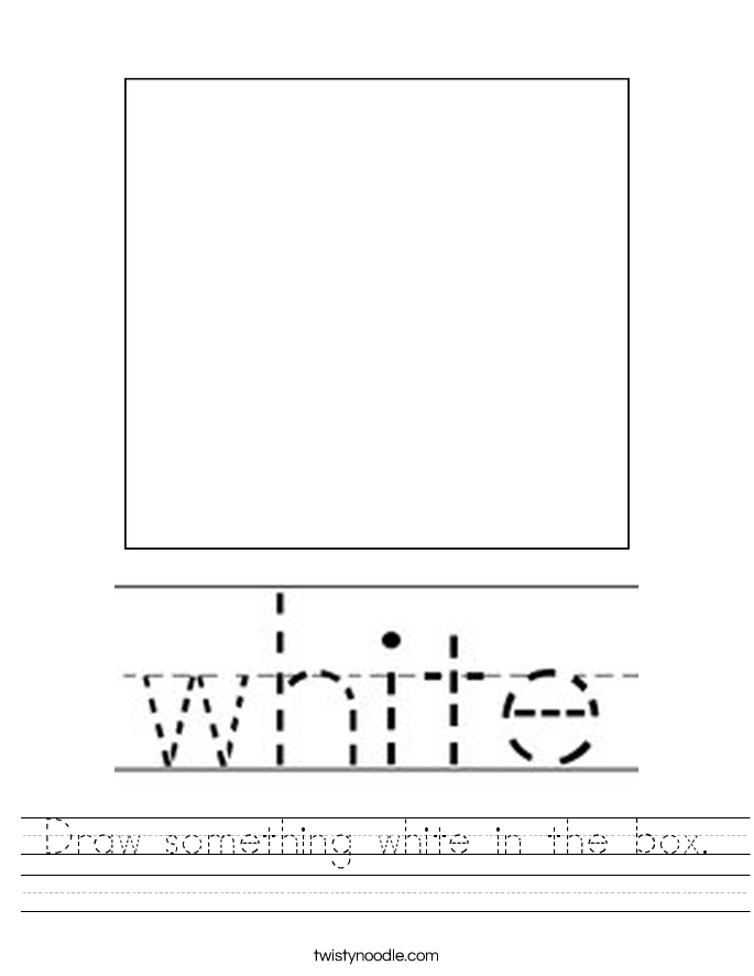 Draw something white in the box. Worksheet