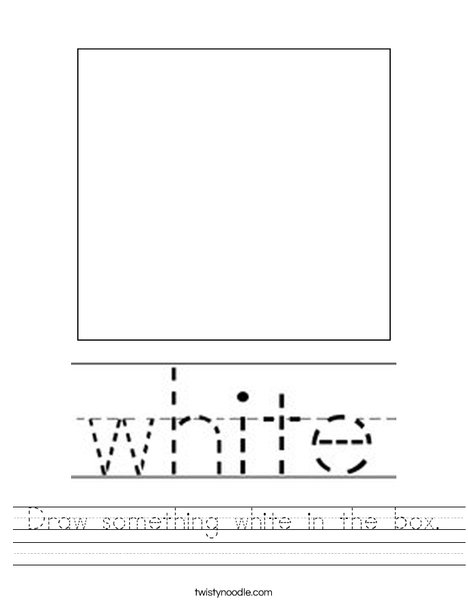 Draw something white in the box. Worksheet