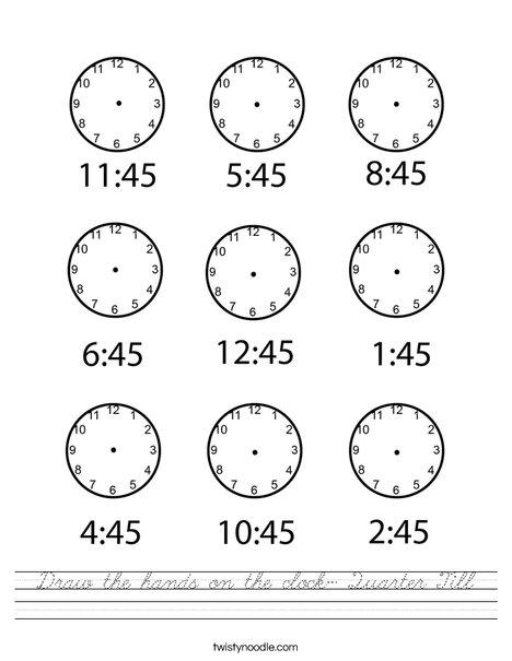 Draw the hands on the clock- Quarter Till Worksheet