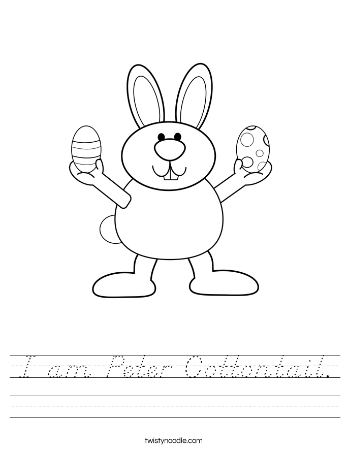 I am Peter Cottontail. Worksheet
