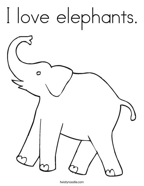 I love elephants Coloring Page - Twisty Noodle