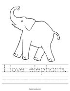 I love elephants Handwriting Sheet