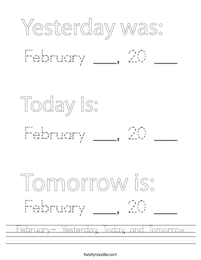 February- Yesterday, Today, and Tomorrow Worksheet