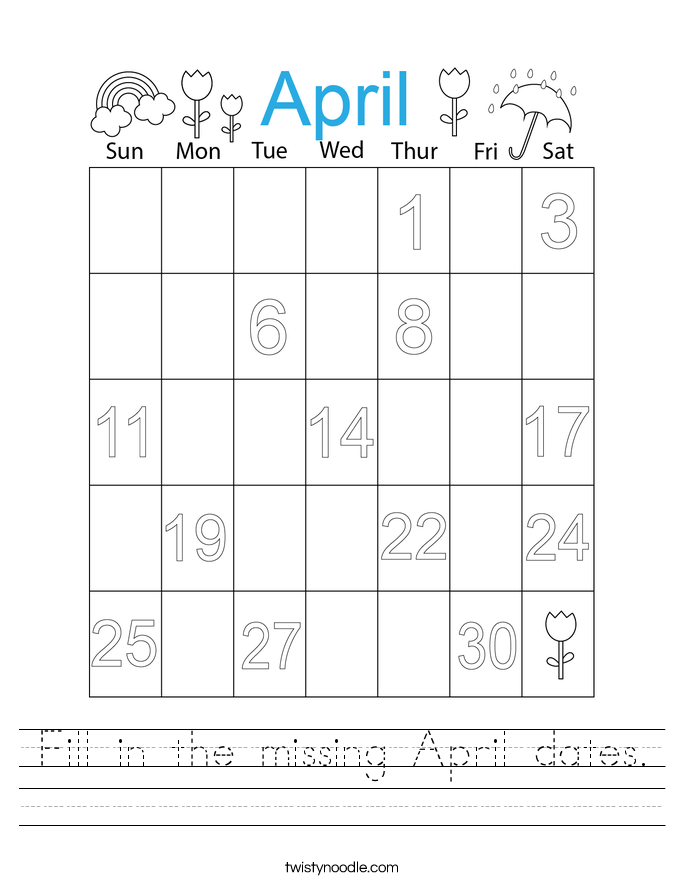 Fill in the missing April dates. Worksheet
