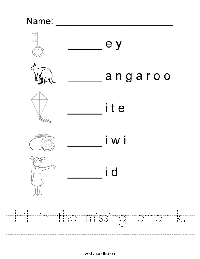 Fill in the missing letter k. Worksheet