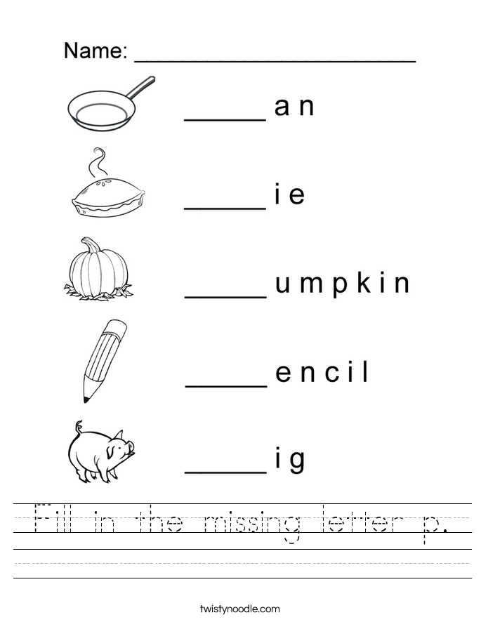 Fill In The Missing Letter P Worksheet Twisty Noodle