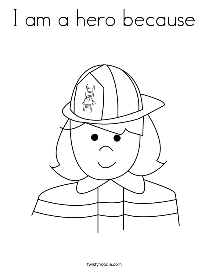 I am a hero because Coloring Page