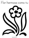 Flor hermosa como tuColoring Page