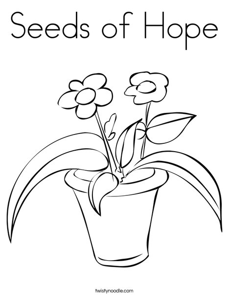 Seeds Of Hope Coloring Page Twisty Noodle