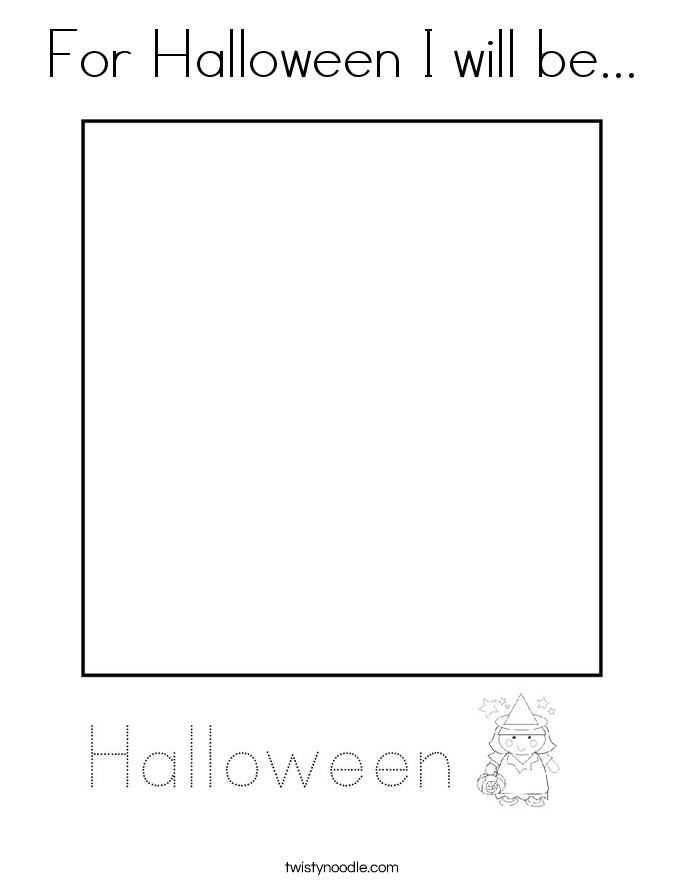 For Halloween I will be... Coloring Page
