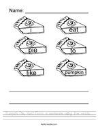 Pumpkin Pie, Yum Form a sentence using the words  Handwriting Sheet
