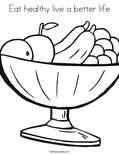 Eat healthy live a better life Coloring Page