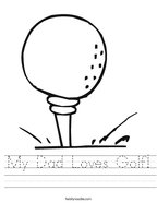 My Dad Loves Golf Handwriting Sheet