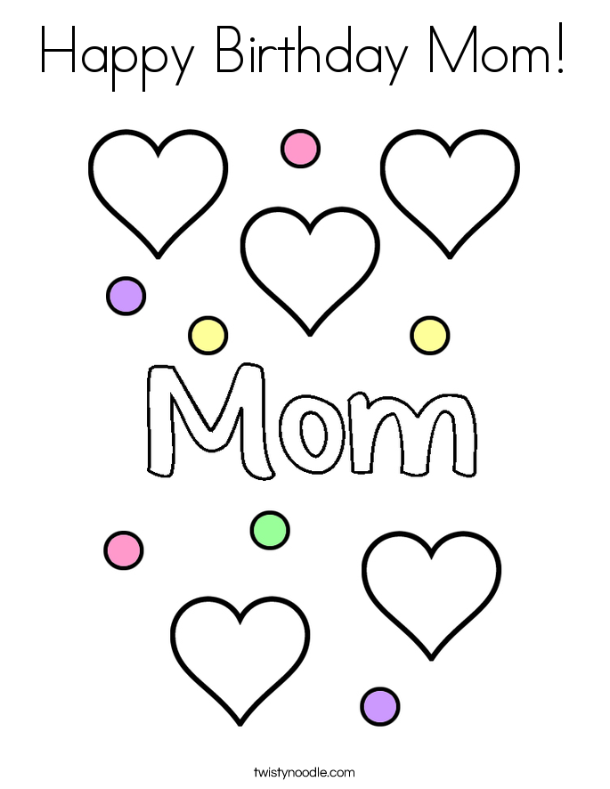 Happy Birthday Mom Coloring Page - Twisty Noodle