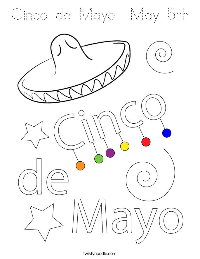Cinco De Mayo May 5th Coloring Page Tracing Twisty Noodle 5 De Mayo Coloring Pages
