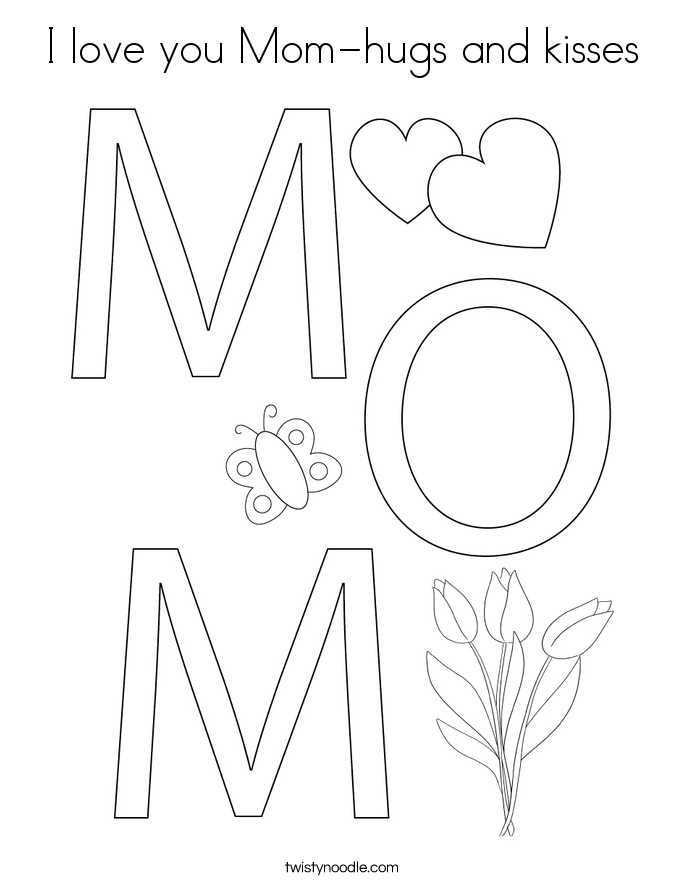 I love you Mom-hugs and kisses Coloring Page