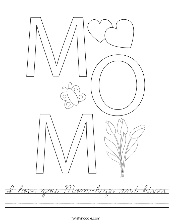 I love you Mom-hugs and kisses Worksheet