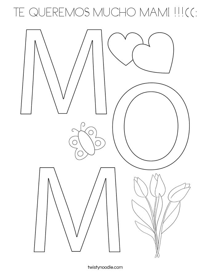 TE QUEREMOS MUCHO MAMI !!!((: Coloring Page