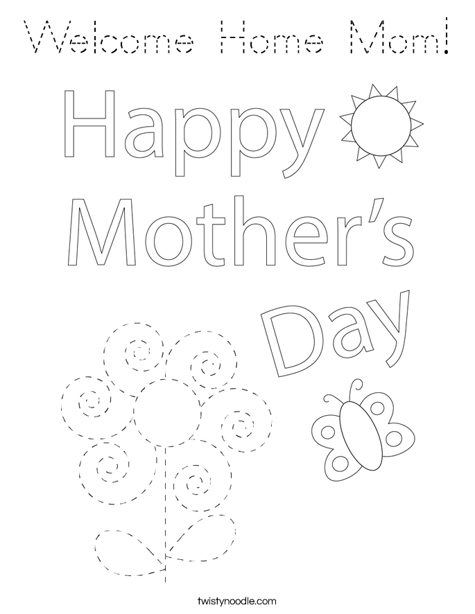 Welcome Home Mom! Coloring Page