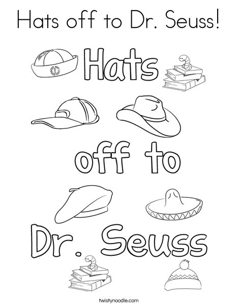 Hats off to Dr Seuss Coloring Page - Twisty Noodle