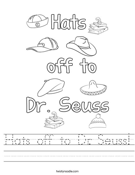 Hats off to Dr Seuss Worksheet - Twisty Noodle